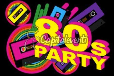 Festa Anni '80 Per i 18 Anni